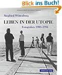 Leben in der Utopie: Fotografien 1980...