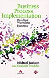 Business Process Implementation: Building Workflow Systems (ACM Press) (0201177684) by Jackson, Michael