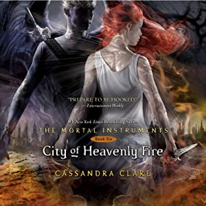 City of Heavenly Fire: The Mortal Instruments, Book 6 | [Cassandra Clare]
