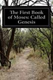 The First Book of Moses: Called Genesis (The King James Bible) (Volume 1)