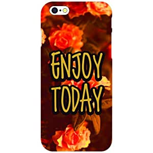 Apple Iphone 6S Back Cover - Enjoy Today Designer Cases