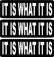 """3 - It Is What It Is helmet/hard Hat/motorcycle Sticker 1x3"""" by Sticker Tiger"""