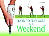Learn to Play Golf in a Weekend (0600610357) by Craig, Edward