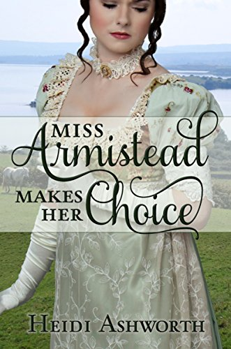 If you like Regency Romance, this is a Must-Read! Heidi Ashworth's Miss Armistead Makes Her Choice – FREE Sample for KND readers!