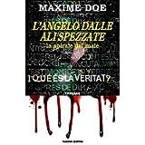 """L'ANGELO DALLE ALI SPEZZATE """"La Spirale del Male"""" [nuova edizione riveduta e corretta]di Maxime Doe"""