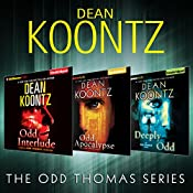 Dean Koontz - The Odd Thomas Series: Odd Interlude, Odd Apocalypse, Deeply Odd | Dean Koontz