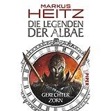 """Die Legenden der Albae: Gerechter Zorn (Die Legenden der Albae 1)von """"Markus Heitz"""""""