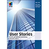 "User Stories: f�r die agile Software-Entwicklung mit Scrum, XP u.a. (mitp Professional)von ""Mike Cohn"""