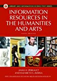 Information Resources in the Humanities and the Arts (Library and Information Science Text Series)