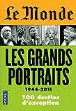 Le Monde : Les grands portraits (1944-2011)