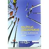 Políticas comunitarias. Bases jurídicas