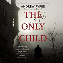 The Only Child Audiobook by Andrew Pyper Narrated by Laurence Bouvard