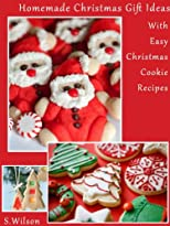 Unique Homemade Christmas Gifts Ideas With Easy Christmas Cookie Recipes