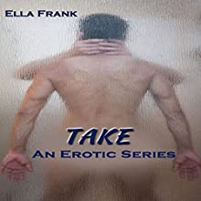 Take: Temptation Series, Book 2 (       UNABRIDGED) by Ella Frank Narrated by Shannon Gunn