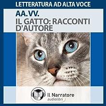 Il Gatto: Racconti d'autore (       UNABRIDGED) by Italo Calvino, H. P. Lovecraft, Ernest Hemingway Narrated by Daniela Bruni