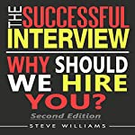 The Successful Interview: Why Should We Hire You? 2nd Edition | Steve Williams