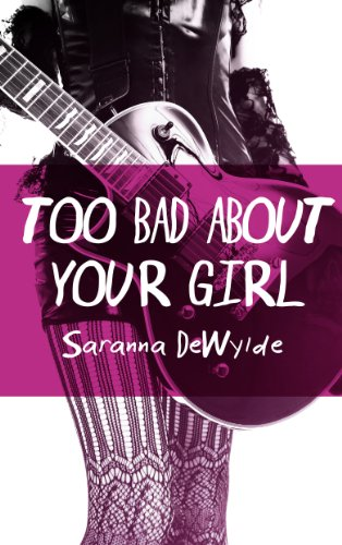 Too Bad About Your Girl by Saranna DeWylde