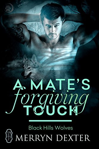 A Mate's Forgiving Touch (Black Hills Wolves #57) (English Edition)