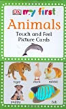 img - for My First Touch & Feel Picture Cards: Animals (MY 1ST T&F PICTURE CARDS) book / textbook / text book