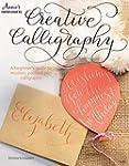 Creative Calligraphy: A Beginner's Gu...