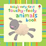 Baby's Very First Touchy-feely: Animals (Baby's Very First Touchy-Feely Books)