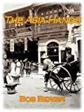 img - for The Asia Hands: OSS Operators in Southeast Asia and China (The Operators Book 3) book / textbook / text book
