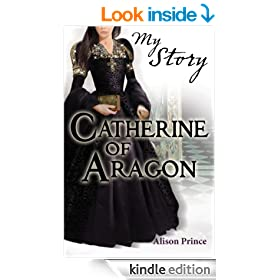 My Story: Catherine of Aragon (My Royal Story)