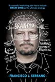 img - for Brain-Ding The Strategy: A successful marketing plan has to include BRAIN-DING as the ultimate strategy by Francisco J. Serrano (2015-11-17) book / textbook / text book