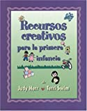 Recursos creativos para la primera infancia (Spanish Version Creative Resources for Infants and Toddlers)