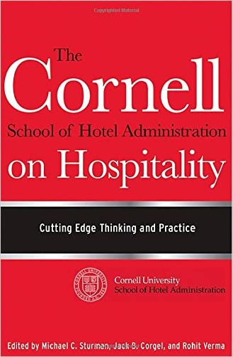 The Cornell School of Hotel Administration on Hospitality: Cutting Edge Thinking and Practice written by Michael C. Sturman
