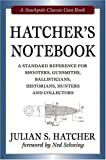 Hatcher's Notebook: A Standard Reference for Shooters, Gunsmiths, Ballisticians, Historians, Hunters and Collectors: A Stackpole Classic Gun Book: Revised Edition (Stackpole Classic Gun Books)