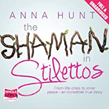 The Shaman in Stilettos (       UNABRIDGED) by Anna Hunt Narrated by Antonia Beamish