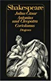 Julius Csar. Antonius und Cleopatra. Coriolanus.