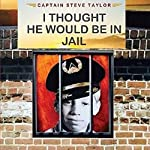 I Thought He Would Be in Jail | Steve Taylor
