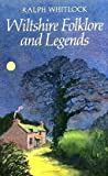 Wiltshire Folklore and Legends (0709047401) by Whitlock, Ralph