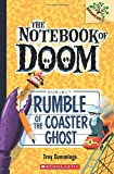 img - for Rumble of the Coaster Ghost: A Branches Book (The Notebook of Doom #9) book / textbook / text book