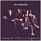 echange, troc The Cranberries - Everybody Else Is Doing It, So Why Can't We ? : The Complete Sessions 1991 - 1993