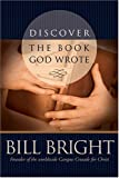 Discover the Book God Wrote (Discover God Series) (0842386181) by Bright, Bill