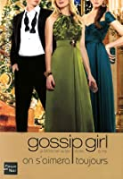 Gossip Girl, Tome 16 : On s'aimera toujours !