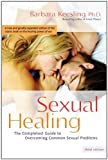 img - for Sexual Healing: The Complete Guide to Overcoming Common Sexual Problems book / textbook / text book
