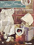 img - for Silk Ribbon Embroidery: Cheerful Nursery Treasures (with Full Set of Iron-On Transfers) book / textbook / text book