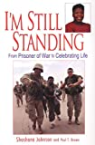 I'm Still Standing: From Prisoner of War to Celebrating Life (075821880X) by Johnson, Shoshana