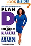 Plan D: How to Lose Weight and Beat D...