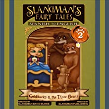 Slangman's Fairy Tales: Spanish to English, Level 2 - Goldilocks and the 3 Bears Audiobook by David Burke Narrated by David Burke