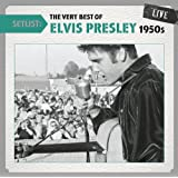 Setlist: the Very Best of Elvis Presley Live (1950
