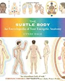 Image of The Subtle Body: An Encyclopedia of Your Energetic Anatomy