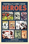 Football's Comic Book Heroes: The Ult...