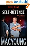 In the Name of Self-Defense: What it...