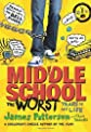 Middle School: The Worst Years of My Life. by James Patterson [Hardcover]