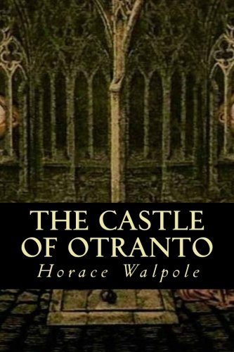 castle of otranto essay The novel the castle of otranto is written by the well-known predecessor of the gothic fiction – the author horace walpole he contributed greatly to the gothic genre and inspired numerous famous authors such as edgar allen poe, daphne du maurier and even more recent authors such as jk.